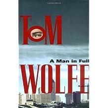 Man in Full: A Novel