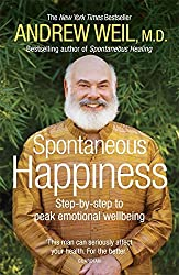 Spontaneous Happiness: Step-by-step to peak emotional wellbeing