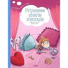 Trois petits nuages: Princesse chérie s'ennuie - Dès 2 ans