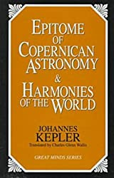 Epitome of Copernican Astronomy and Harmonies of the World (Great Minds Series) by Johannes Kepler (1995-11-01)