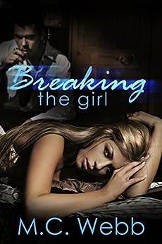 Breaking the Girl by [Webb, M.C.]