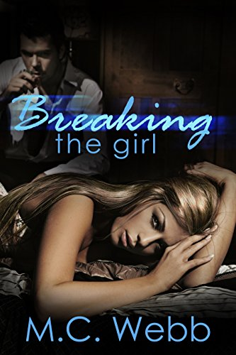Breaking the Girl by [Webb, M.C.]