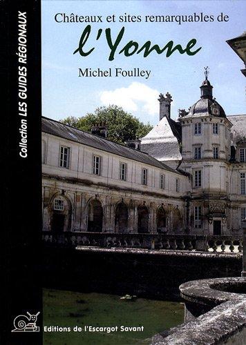 Châteaux et sites remarquables de l'Yonne par Michel Foulley