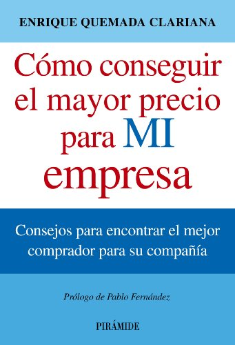 Descargar Libro Cómo conseguir el mayor precio para mi empresa (Empresa Y Gestión) de Enrique Quemada Clariana