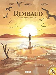 Rimbaud: L'Explorateur maudit