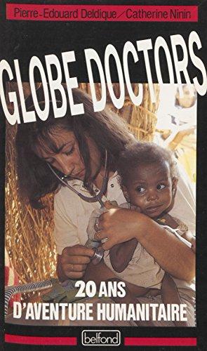 Globe doctors: 20 ans d'aventure humanitaire (Documents) par Pierre-Édouard Deldique