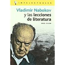 Vladimir Nabakov Y Las Lecciones De Literatura (Intelectuales/Intellectuals)