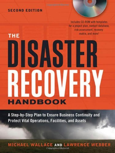 The Disaster Recovery Handbook: A Step-by-Step Plan to Ensure Business Continuity and Protect Vital Operations, Facilities, and Assets by Michael Wallace (2010-12-01) par Michael Wallace;Lawrence Webber