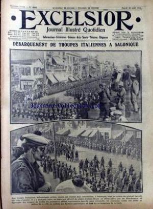 EXCELSIOR [No 2107] du 22/08/1916 - DEBARQUEMENT DES TROUPES ITALIENNES A SALONIQUE - LE GENERAL SARRAIL.