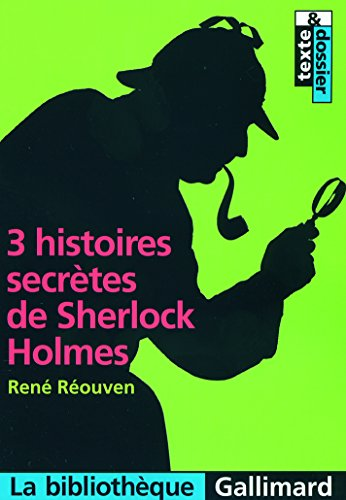 3 histoires secrètes de Sherlock Holmes