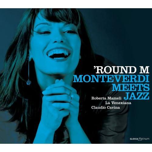 'Round M: Monteverdi Meets Jazz