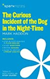 The Curious Incident of the Dog in the Night-Time SparkNotes Literature Guide (SparkNotes Literature Guide Series) by SparkNotes, Haddon, Mark (2014) Paperback