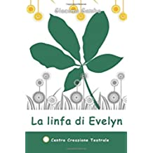 La linfa di Evelyn: Volume 2