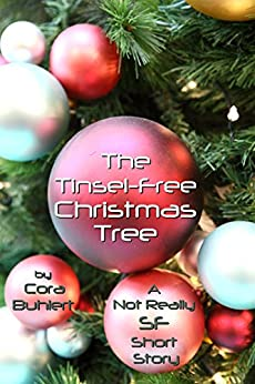 The Tinsel-Free Christmas Tree: A Not Really SF Short Story (Alfred and Bertha's Marvellous Twenty-First Century Life Book 3) (English Edition) de [Buhlert, Cora]