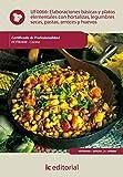 Elaboraciones básicas y platos elementales con hortalizas, legumbres secas, pastas, arroces y huevos. hotr0408 - cocina