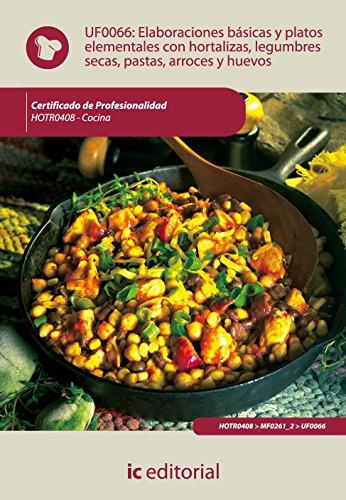 Elaboraciones básicas y platos elementales con hortalizas, legumbres secas, pastas, arroces y huevos. hotr0408 - cocina por Antonio Caro Sánchez-Lafuente