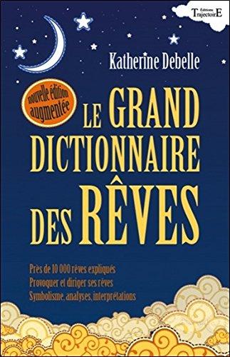 Le Grand dictionnaire des rêves par Katherine Debelle