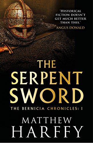 The Serpent Sword (The Bernicia Chronicles Book 1) (English Edition) par Matthew Harffy