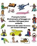 Français-italien Dictionnaire D'images En Couleur Bilingue Pour Enfants/Dizionario Dei Colori Illustrato Per Bambini Bilingue
