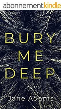 BURY ME DEEP an utterly gripping crime thriller with an epic twist (Detective Rozlyn Priest Book 1) (English Edition)