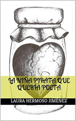 La niña Pirata que quería ser poeta por Laura Hermoso jiménez