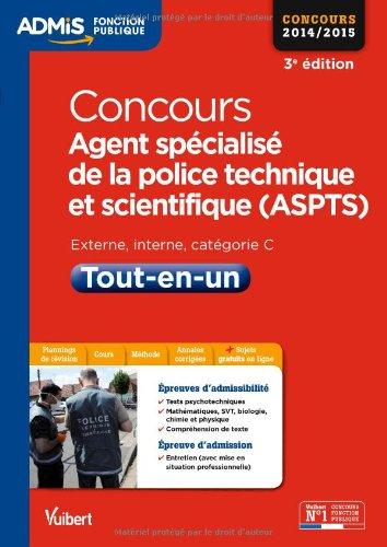 Concours Agent spécialisé de la police technique et scientifique - ASPTS - Tout-en-un - Catégorie C - Concours 2014-2015
