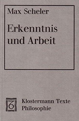 Erkenntnis und Arbeit (Klostermann Texte Philosophie)