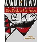 São Paulo x Flamengo: Brasileirão 2016/2º Turno (Campanha do Clube de Regatas do Flamengo no Campeonato Brasileiro 2016 Série A Livro 28) (Portuguese Edition)