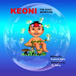 Keoni The Good Menehune (Keoni the Menehune Book 1) (English Edition) di [Kane, Kupuna]