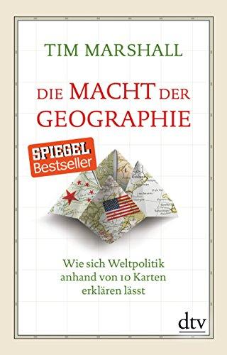 Buchseite und Rezensionen zu 'Die Macht der Geographie: Wie sich Weltpolitik anhand von 10 Karten erklären lässt' von Tim Marshall