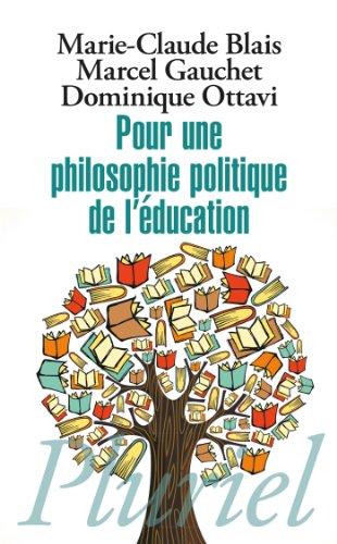 Pour une philosophie politique de l'éducation : Six questions d'aujourd'hui par Marie-Claude Blais, Marcel Gauchet, Dominique Ottavi