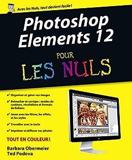 Photoshop Elements 12 Pour les Nuls par [PODOVA, Ted, OBERMEIER, Barbara]