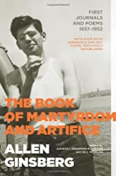 The Book of Martyrdom and Artifice: First Journals and Poems 1937-1952 by Allen Ginsberg (2006-11-01)