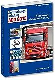 Gefahrgut Fahrerschulung Auffrischung ADR 2017