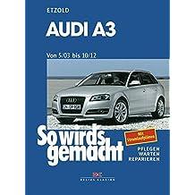 Audi A3 von 5/03 bis 10/12: So wird's gemacht - Band 137