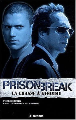 Livre Prison Break - Prison break, la chasse a