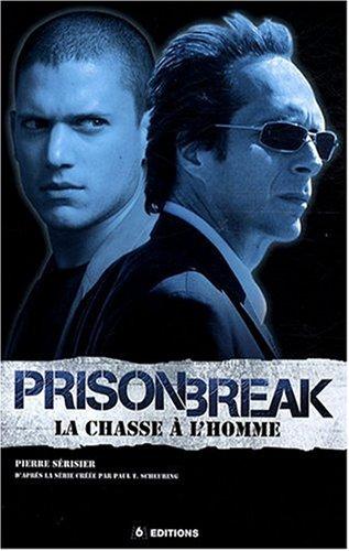 Prison Break : La chasse à l'homme par Pierre Sérisier
