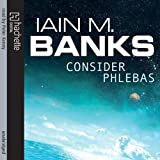 Consider Phlebas: Culture Series, Book 1