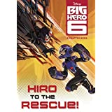 Big Hero 6: Hiro to the Rescue! (Disney Chapter Book) by Victoria Saxon (23-Sep-2014) Paperback