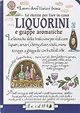 Le ricette per fare in casa liquorini e grappe aromatiche