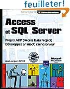 Access et SQL Server - Développez en mode client-serveur - Projets ADP (Access Data Project)