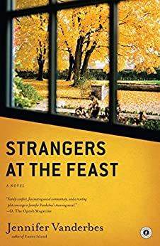 Strangers at the Feast: A Novel by [Vanderbes, Jennifer]