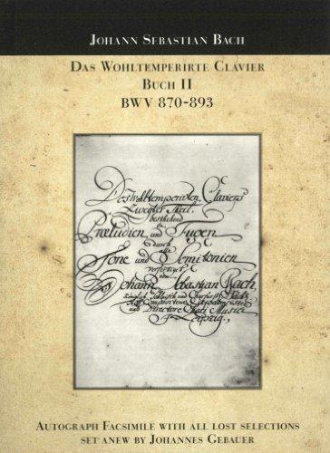 Das Wohltemperierte Klavier, Buch II (Autograph-Faksimile)