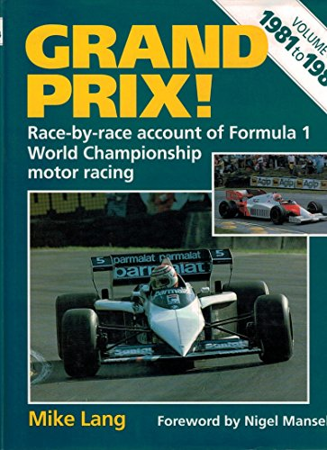 GRAND PRIX! Race by Race Account of Formula 1 World Championship Motor Racing Volume 4 1981 - 1984