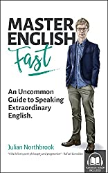 Master English FAST: An Uncommon Guide to Speaking Extraordinary English (English Edition)