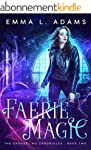 Faerie Magic: An Urban Fantasy Novel...