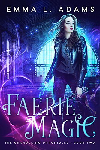 Faerie Magic (The Changeling Chronicles Book 2) (English Edition)