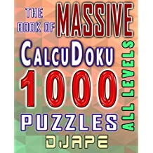 The Massive Book of CalcuDoku: 1000 puzzles