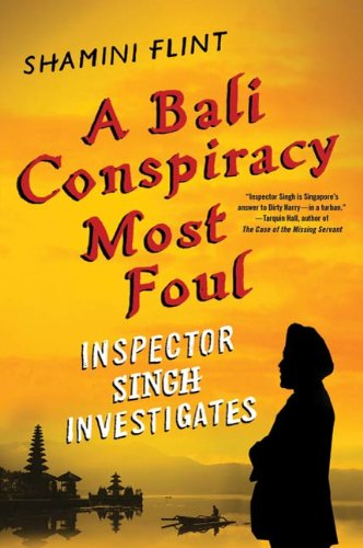 A Bali Conspiracy Most Foul: Inspector Singh Investigates (English ...