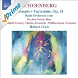Schoenberg, A.: Serenade / Variations For Orchestra / Bach Orchestrations (Craft) (Schoenberg, Vol. 4)